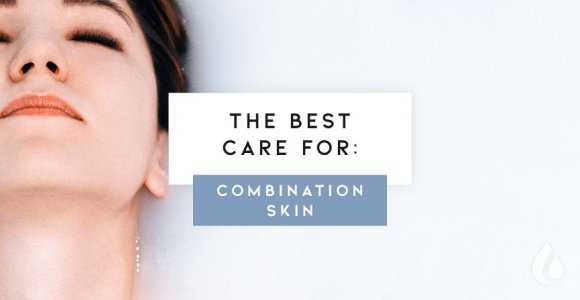 How to care for Combination Skin