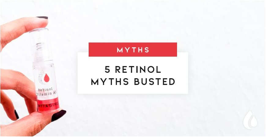 The 5 Myths of Retinol (Vitamin A)