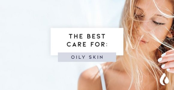How to care for oily skin?